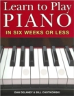 Learn to Play Piano in Six Weeks or Less - Book