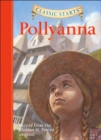 Classic Starts (R): Pollyanna : Retold from the Eleanor H. Porter Original - Book