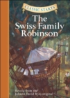 Classic Starts (R): The Swiss Family Robinson : Retold from the Johann David Wyss Original - Book