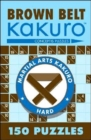 Brown Belt Kakuro : 150 Puzzles - Book