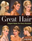 Great Hair : Elegant Styles for Every Occasion - Book