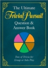 The Ultimate TRIVIAL PURSUIT (R) Question & Answer Book - Book