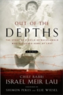 Out of the Depths : The Story of a Child of Buchenwald Who Returned Home at Last - Book