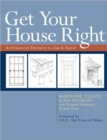 Get Your House Right : Architectural Elements to Use & Avoid - Book