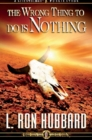 The Wrong Thing to Do is Nothing - Book