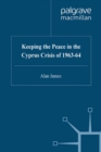 Keeping the Peace in the Cyprus Crisis of 1963-64 - eBook
