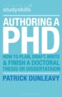 Authoring a PhD : How to Plan, Draft, Write and Finish a Doctoral Thesis or Dissertation - Book