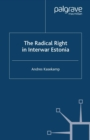 The Radical Right in Interwar Estonia - eBook