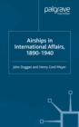 Airships in International Affairs 1890 - 1940 - eBook