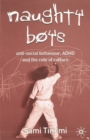 Naughty Boys : Anti-Social Behaviour, ADHD and the Role of Culture - Book