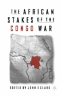 The African Stakes of the Congo War - eBook