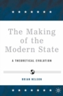 The Making of the Modern State : A Theoretical Evolution - eBook