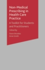 Non-Medical Prescribing in Healthcare Practice : A Toolkit for Students and Practitioners - Book