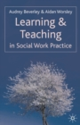 Learning and Teaching in Social Work Practice - Book