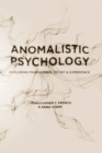 Anomalistic Psychology : Exploring Paranormal Belief and Experience - Book