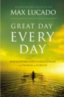 Great Day Every Day : Navigating Life's Challenges with Promise and Purpose - Book