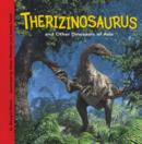 Therizinosaurus and Other Dinosaurs of Asia - eBook