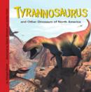 Tyrannosaurus and Other Dinosaurs of North America - eBook