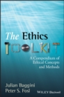 The Ethics Toolkit : A Compendium of Ethical Concepts and Methods - Book