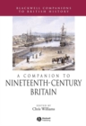A Companion to Nineteenth-Century Britain - Book