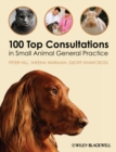 100 Top Consultations in Small Animal General Practice - Book