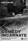 Comedy Incarnate : Buster Keaton, Physical Humor, and Bodily Coping - eBook
