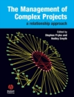 The Management of Complex Projects : A Relationship Approach - eBook