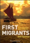 First Migrants : Ancient Migration in Global Perspective - Book