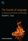 The Sounds of Language : An Introduction to Phonetics and Phonology - Book