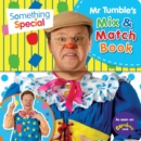 Something Special Mr Tumble's Mix and Match - Book