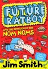 Future Ratboy and the Invasion of the Nom Noms - Book