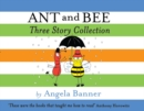 Ant and Bee Three Story Collection - Book