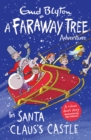 In Santa Claus's Castle : A Faraway Tree Adventure - Book