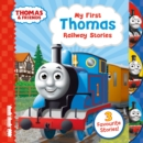 Thomas & Friends: My First Thomas Railway Stories - Book