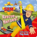 Fireman Sam: Rescue Heroes! A Lift-and-Look Flap Book - Book