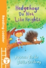 Hedgehogs Do Not Like Heights - Book