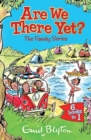 Are We There Yet? : Enid Blyton's complete Family Series collection - Book