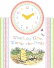 Winnie-the-Pooh: What's the Time Winnie-the-Pooh? - Book