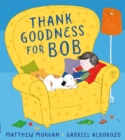 Thank Goodness for Bob - Book