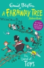The Land of Toys : A Faraway Tree Adventure - Book
