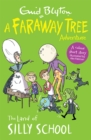 The Land of Silly School : A Faraway Tree Adventure - Book
