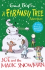 Joe and the Magic Snowman : A Faraway Tree Adventure - Book