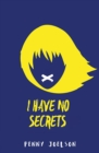 I Have No Secrets - Book