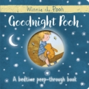 Winnie-the-Pooh: Goodnight Pooh A bedtime peep-through book - Book