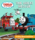Thomas & Friends: The Great Rescue : A Story About Teamwork - Book