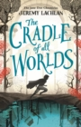 The Cradle of All Worlds : The Jane Doe Chronicles - Book