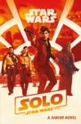 Solo: A Star Wars Story: Junior Novel - Book