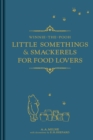 Winnie-the-Pooh: Little Somethings & Smackerels for Food Lovers - Book