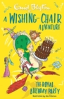 A Wishing-Chair Adventure: The Royal Birthday Party - Book