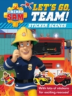 Fireman Sam: Let's Go, Team! Sticker Scenes - Book